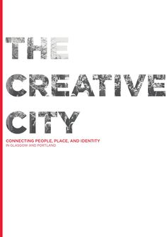 The Creative City | Connecting People, Place, and Identity by The Creative City - issuu