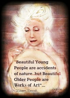 AGE A WORK of ART .Art by Anita.Prints and Cards available. no Zen to Zany watermark on prints Old People Quotes, Kind Heart Quotes, Self Esteem Quotes, Bible Words, Mixed Media Painting, Amazing Grace, Encouragement Quotes, Getting Old, Good Vibes