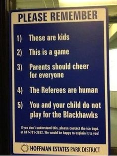 Oh we need this sign desperately at the decks where our kids play hockey here.except replace Blackhawks with Penguins. I mean wow, some parents! You'd think the fate of mankind was at stake! Youth Hockey, Hockey Mom, Hockey Stuff, Hockey Rules, Hockey Girls, Hockey Sayings, Youth Football, Field Hockey, Baseball Field