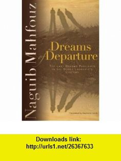 Dreams Of Departure (9789774160677) Naguib Mahfouz , ISBN-10: 9774160673  , ISBN-13: 978-9774160677 ,  , tutorials , pdf , ebook , torrent , downloads , rapidshare , filesonic , hotfile , megaupload , fileserve