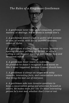 Rules of a Kingsman Gentleman This gives me life! Gentleman Stil, Gentleman Rules, True Gentleman, Modern Gentleman, Being A Gentleman, Modern Man, The Words, Wisdom Quotes, Life Quotes