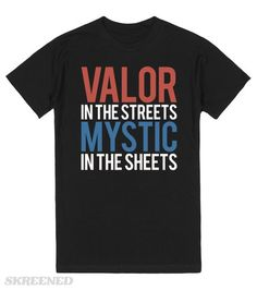 Valor in the Streets, Mystic in the Sheets #pokemongo