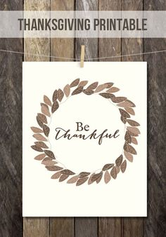"""Lovely reminder to """"Be Thankful"""" in this Thanksgiving Printable. http://livelaughrowe.com"""