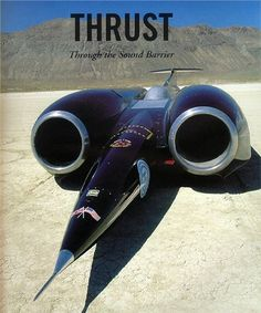 "1997 - October - Wing Commander Andy Green's, ""THRUST SSC"" - Broke the Sound Barrier with a New Land Speed Record of mph Mach) on the Black Rock Desert, Nevada Automobile, Car In The World, Vintage Racing, Amazing Cars, Awesome, Courses, Drag Racing, Le Mans, Car Ins"
