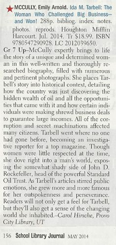 Emily Arnold McCully's IDA M. TARBELL: THE WOMAN WHO CHALLENGED BIG BUSINESS -- AND WON! received this starred review in School Library Journal