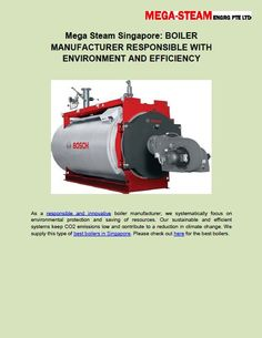 Mega Steam Singapore: BOILER MANUFACTURER RESPONSIBLE WITH ENVIRONMENT AND EFFICIENCY