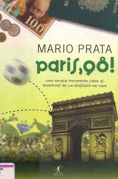 Momentos da Fogui: Resenha: Paris, 98! - Mario Prata