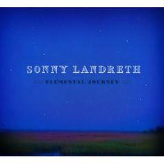 Elemental Journey by Sonny Landreth 2012 summer listening