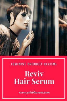 Feminist Product Review: Reviv Hair Serum    www.PrisBlossom.com - a feminist lifestyle blog.