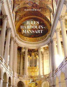 1000 images about hardouin mansart jules 1646 1708 on for Architecte de versailles sous louis xiv