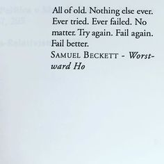 Samuel Beckett frase quote Samuel Beckett, Beckett Quotes, Interesting Quotes, So Little Time, Beautiful Words, Book Quotes, Inspire Me, Wise Words, Quotations