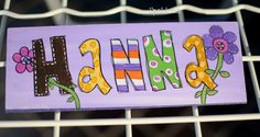 My daughters name written on wood :)