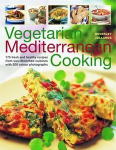 Vegetarian Mediterranean Cooking: 175 Fr...