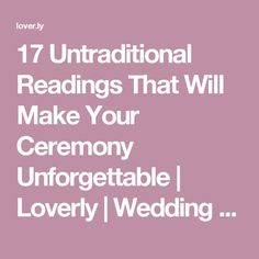 Make your wedding ceremony unforgettable. Here are 17 unique passages you should totally include in your wedding ceremony (or maybe even your vows). Non Religious Wedding Ceremony, Wedding Prayer, Wedding Ceremony Readings, Wedding Blessing, Wedding Poems, Wedding Humor, Wedding Readings Unique, Wedding Ceremonies, Simple Wedding Ceremony Script