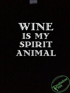 Wine Is My Spirit Animal T-Shirt Troubadour Tees
