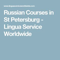 Russian Courses in St Petersburg - Lingua Service Worldwide