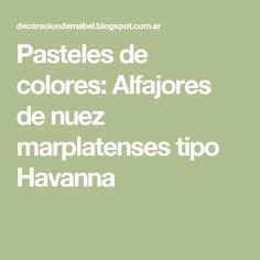 Pasteles de colores: Alfajores de nuez marplatenses tipo Havanna