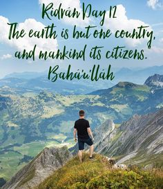 """'Ridván Day 12   The earth is but one country,   and mankind its citizens.""""  Bahá'u'lláh' Poster"""