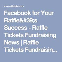 Facebook for Your Raffle's Success - Raffle Tickets Fundraising News | Raffle Tickets Fundraising News