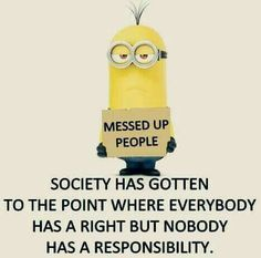 Nor do people want to be held accountable for their actions or mistakes! Aren't these little guys smart. Cute Quotes, Great Quotes, Funny Quotes, Inspirational Quotes, Cool Words, Wise Words, Minions Quotes, Favorite Quotes, Quotations