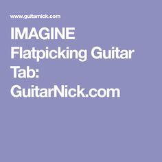 IMAGINE Flatpicking Guitar Tab: GuitarNick.com