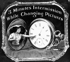 edwardianera:  Intermission Card for Motion Pictures, 1912. #steampunk - ☮k☮