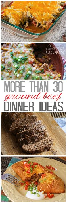 Ground Beef Dinner Ideas: more than 30 recipes you can make for dinner.
