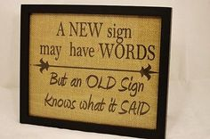 """8""""x10"""" Burlap Sign """"A New sign may have words but and Old Sign"""" Black Frame"""