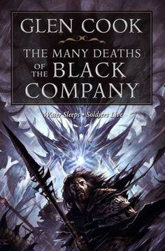 The Many Deaths of the Black Company (The Chronicle of the Black Company, #9-10)