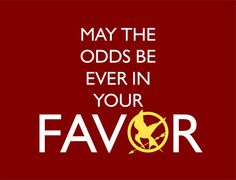 POSTER May the odds be ever in your favor A The by QUOTESandQUIPS, $9.95