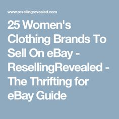 25 Women's Clothing Brands To Sell On eBay - ResellingRevealed - The Thrifting for eBay Guide