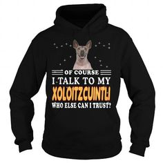 Awesome Xoloitzcuintli Dogs Lovers Tee Shirts Gift for you or your family your friend:  XOLOITZCUINTLI Animals,XOLOITZCUINTLI Pets,XOLOITZCUINTLI Black Friday,XOLOITZCUINTLI Holiday,XOLOITZCUINTLI Lover Tee Shirts T-Shirts