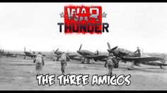 In which three Macchi C.202s find themselves outnumbered two to one in Realistic Battle… War Thunder – The Three Amigos…