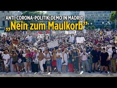 """Madrid: """"Nein zum Maulkorb"""" und """"Freiheit"""" – Demo gegen Corona-Politik der spanischen Regierung - YouTube Demo Berlin, Epoch Time, Madrid, World, Youtube, Corona, Dog Muzzle, Facial Masks, Freedom"""