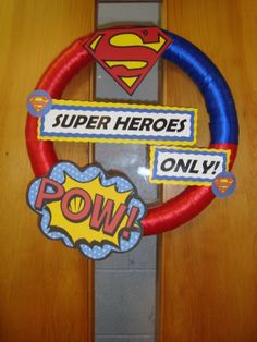 "Superhero wreath: change text to ""A Superhero works in here"" for teacher appreciation week."