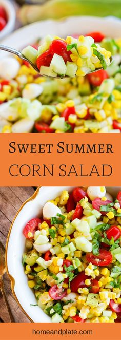 Summer Sweet Corn Salad   Enjoy summer's bounty of fresh fruits and vegetables with a corn salad featuring sweet cherry tomatoes, diced avocado, fresh mozzarella and homegrown basil.   www.homeandplate.com