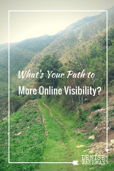 What's Your Path to More Online Visibility?  Photo: the Inca Trail, Peru, by Denise Wakeman