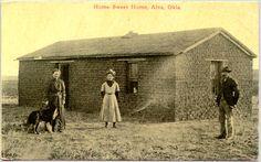 Home Sweet Home, sod house/Oklahoma
