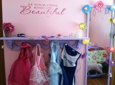 DIY Dress-Up Station.... love this wall quote for a little girl's dress up area