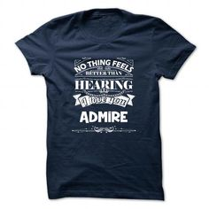 ADMIRE T Shirts, Hoodies. Check price ==► https://www.sunfrog.com/Camping/ADMIRE-115630517-Guys.html?41382 $19