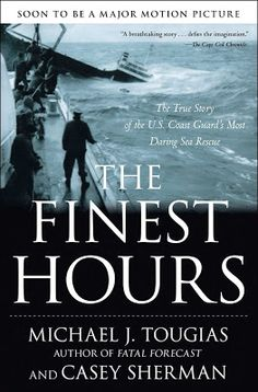 Movie Treasures By Brenda: THE FINEST HOURS BOOK BY MICHAEL J. TOUGIAS AND CASEY SHERMAN is being made into a Disney movie.