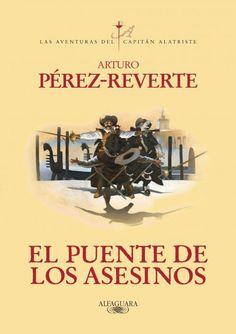 """EL LIBRO DEL DÍA    """"El puente de los asesinos"""", de Arturo Pérez-Reverte  http://www.quelibroleo.com/el-puente-de-los-asesinos-alatriste-vii 13-8-2012"""
