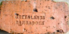 A very heavy red brick that came from the old brick factory in Greenland, Barbados.  The spelling indicates that it is very old.  Photo and info by Thurston Riehl.