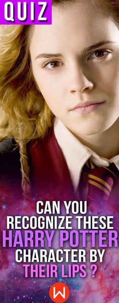 Harry Potter quiz: Can you tell the HP character just by their lips? This Harry Potter test will challenge your visual memory. Harry Potter image quiz. Hermione Granger, Hermoine, fun quizzes, buzzfeed quizzes, playbuzz quiz. Exactly how well do you know your fav characters?