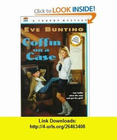 Coffin on a Case (Trophy Mystery) (9780064404617) Eve Bunting, Aleta Jenks , ISBN-10: 0064404617  , ISBN-13: 978-0064404617 ,  , tutorials , pdf , ebook , torrent , downloads , rapidshare , filesonic , hotfile , megaupload , fileserve