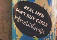 Real men don't buy girls, spotted in Chiang Mai, Thailand