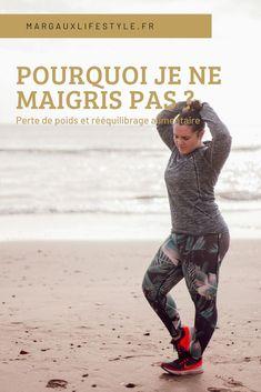 Pourquoi je ne maigris pas après deux mois de reprise - Margaux Lifestyle