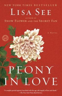 Peony in Love by Lisa See   9780812975222   Paperback   Barnes & Noble