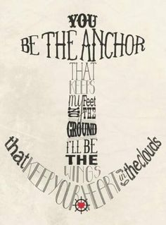 You are the anchor...