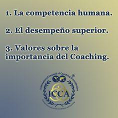 Valores del Coach:  Los Coaches son personas que comparten creencias sobre:  1. La competencia humana.  2. El desempeño superior.  3. Valores sobre la importancia del Coaching.  #ValoresdelCoach